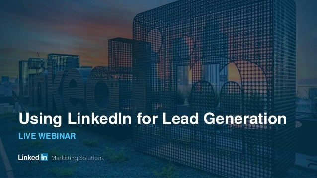 LIVE WEBINAR Using LinkedIn for Lead Generation