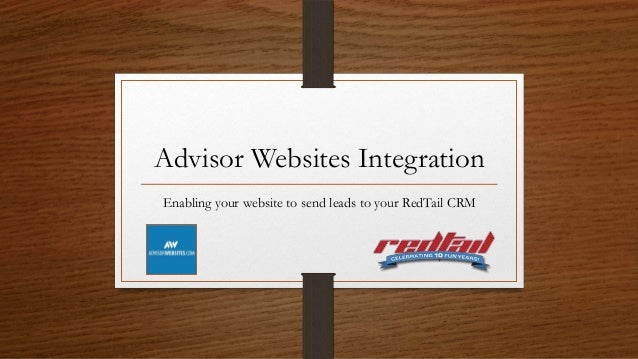 Advisor Websites Integration Enabling your website to send leads to your RedTail CRM