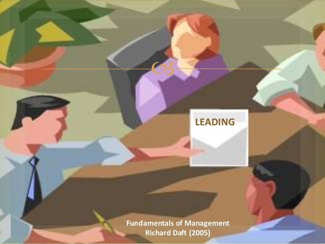  LEADING  Fundamentals of Management Richard Daft (2005)