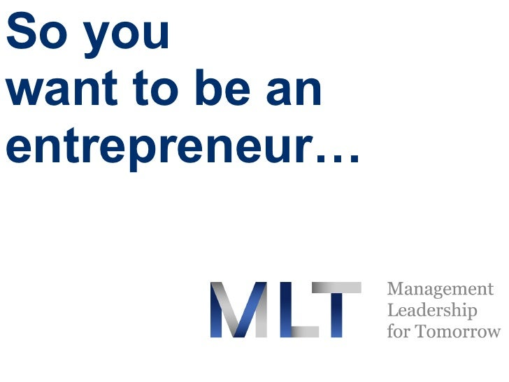 So you  want to be an entrepreneur…