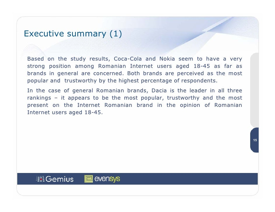 Executive summary (1)  Based on the study results, Coca-Cola and Nokia seem to have a very strong position among Romanian ...