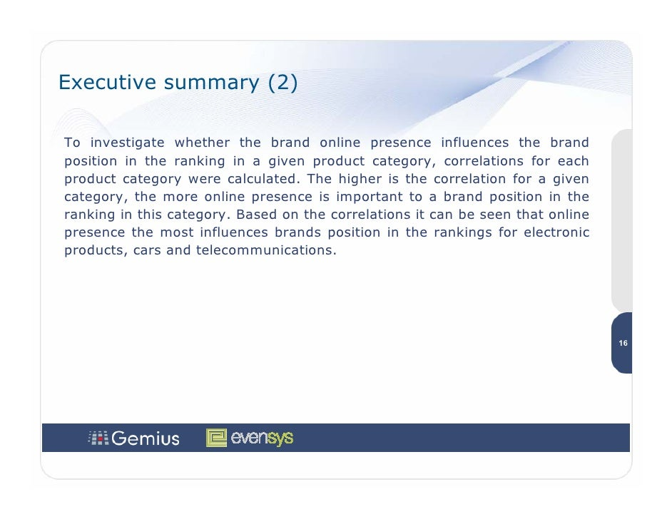 Executive summary (2)  To investigate whether the brand online presence influences the brand position in the ranking in a ...