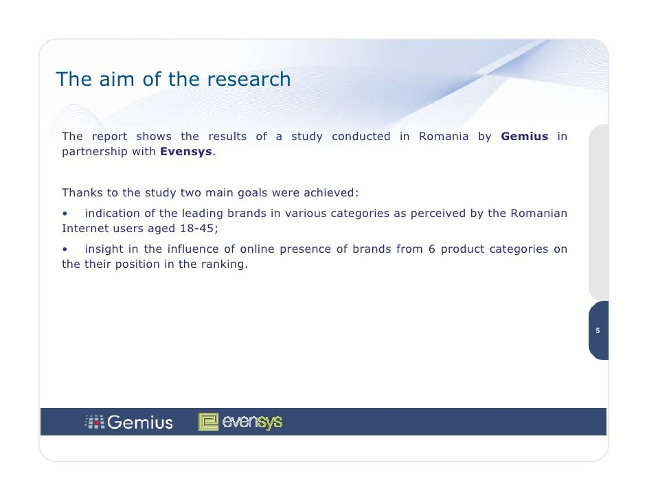 The aim of the research  The report shows the results of a study conducted in Romania by Gemius in partnership with Evensy...