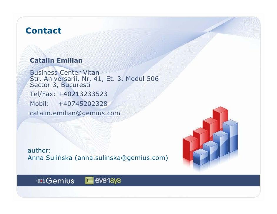 Contact   •Catalin Emilian  Business Center Vitan  Str. Aniversarii, Nr. 41, Et. 3, Modul 506  Sector 3, Bucuresti •Tel/Fa...
