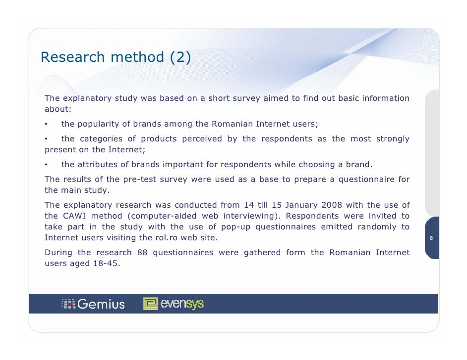 Research method (2)  The explanatory study was based on a short survey aimed to find out basic information about: •   the ...