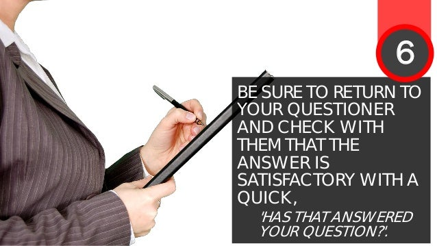 BE ASSERTIVE AND DEFLECT THEIR QUESTIONS OFFLINE. GIVE OTHER AUDIENCE MEMBERS A CHANCE TO ASK THEIR QUESTIONS. 7