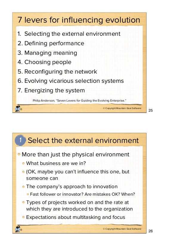 © Copyright Mountain Goat Software ® 7 levers for influencing evolution 1. Selecting the external environment 2. Defining pe...