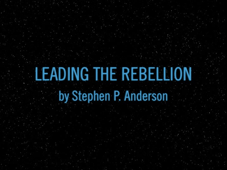 LEADING Lesson Two:         THE REBELLION       LORUMP. Anderson    by Stephen IPSUM