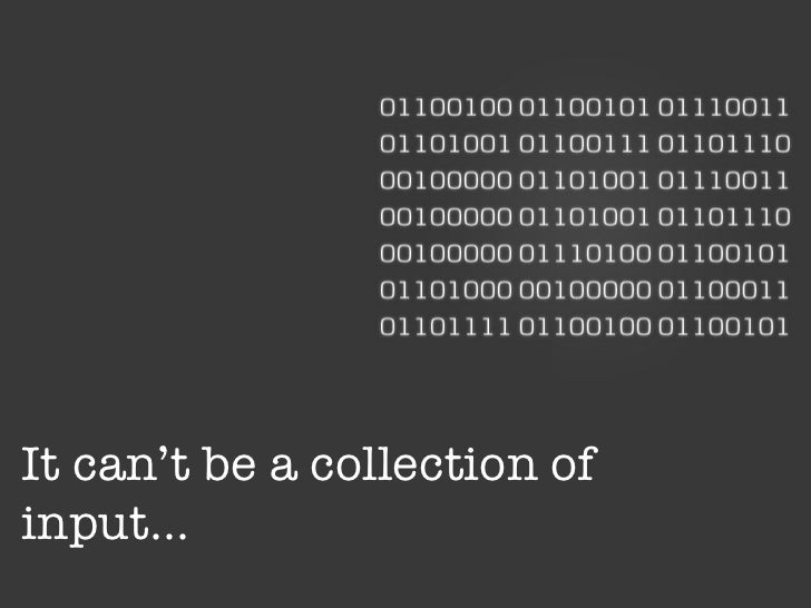 It can't be a collection of input…
