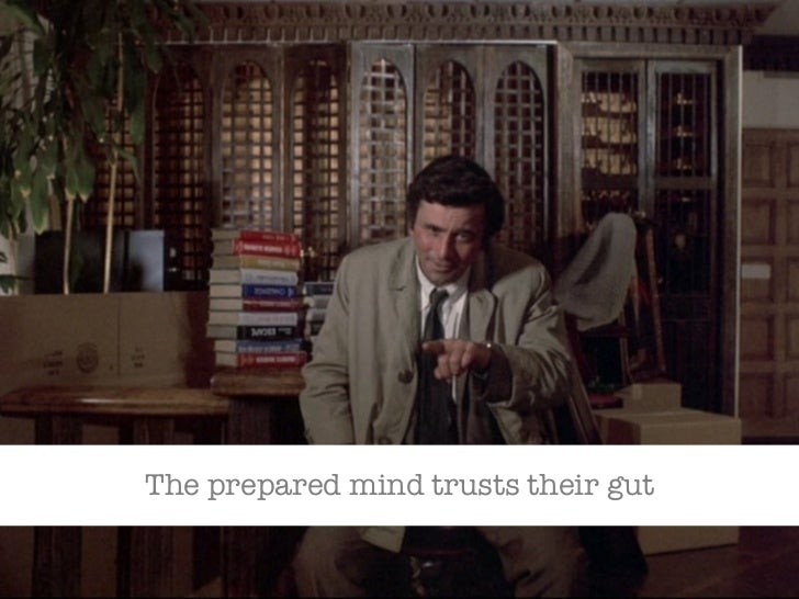 The prepared mind trusts their gut