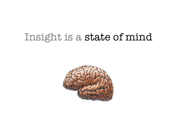 Insight is a state of mind