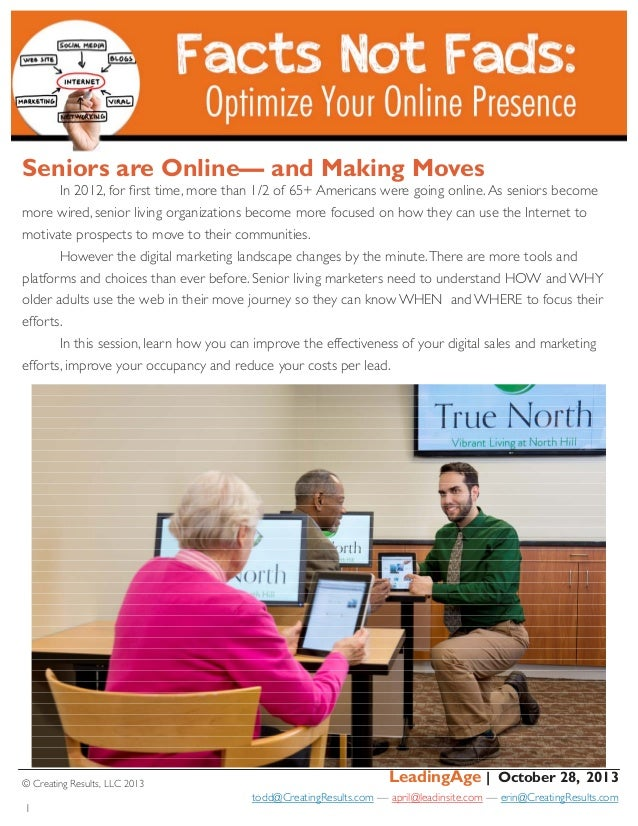   Seniors are Online— and Making Moves In 2012, for first time, more than 1/2 of 65+ Americans were going online. As sen...