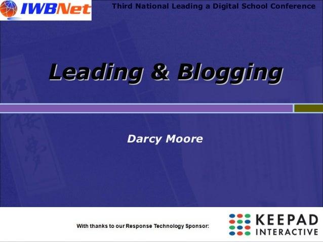Third National Leading a Digital School Conference Leading & BloggingLeading & Blogging Darcy Moore