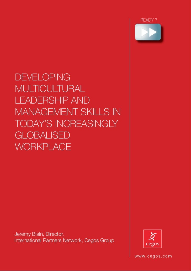 DEVELOPINGMULTICULTURALLEADERSHIP ANDMANAGEMENT SKILLS INTODAY'S INCREASINGLYGLOBALISEDWORKPLACEJeremy Blain, Director,Int...