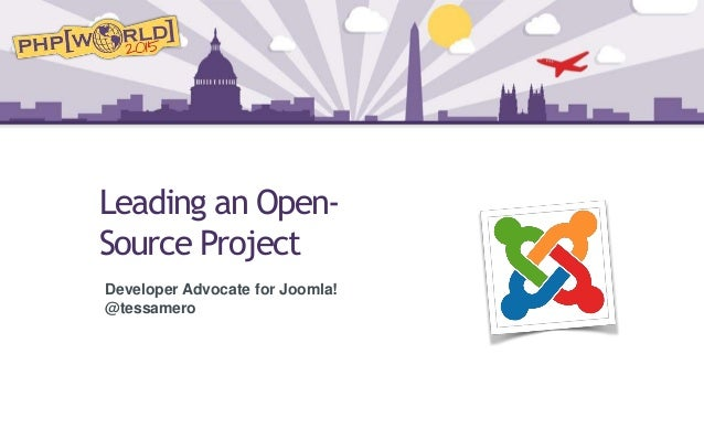 Leading an Open- Source Project Developer Advocate for Joomla! @tessamero