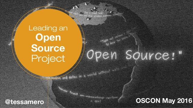 Leading an Open Source Project @tessamero OSCON May 2016