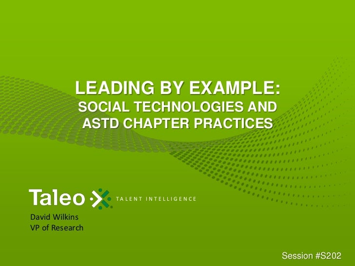Leading by Example:Social Technologies and ASTD Chapter Practices <br />David Wilkins<br />VP of Research<br />Session #S2...
