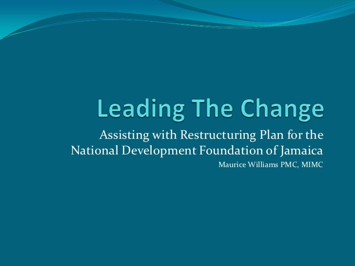 Assisting with Restructuring Plan for theNational Development Foundation of Jamaica                          Maurice Willi...