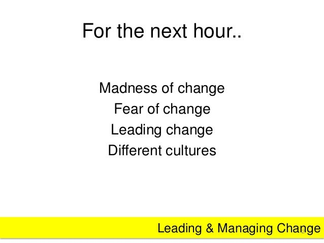 leading and managing changes essay Managing change and leading through transitions  leading and managing  topic 1: political changes.
