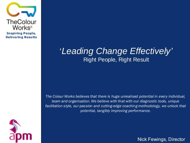 Inspiring People,Delivering Results                             'Leading Change Effectively'                              ...