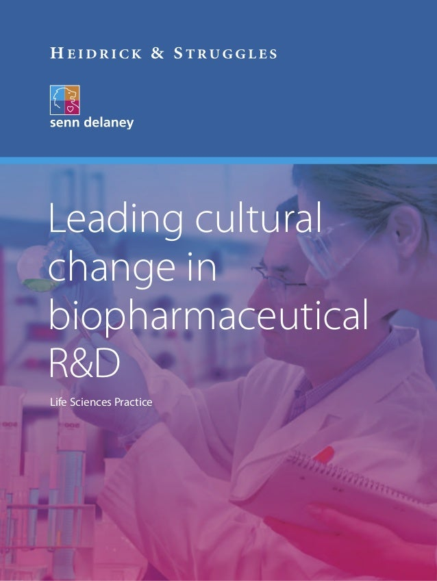 Leading cultural change in biopharmaceutical R&D Life Sciences Practice