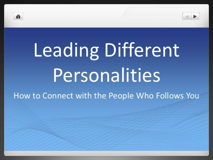 Leading Different      PersonalitiesHow to Connect with the People Who Follows You