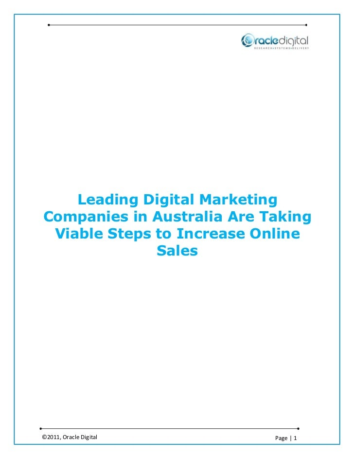 Leading Digital MarketingCompanies in Australia Are Taking Viable Steps to Increase Online              Sales©2011, Oracle...
