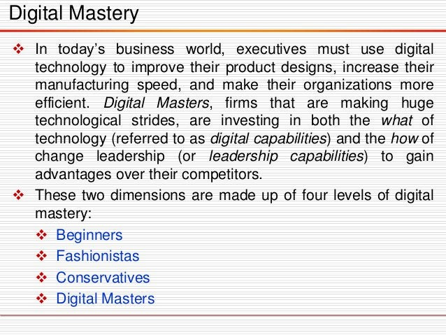  In today's business world, executives must use digital technology to improve their product designs, increase their manuf...