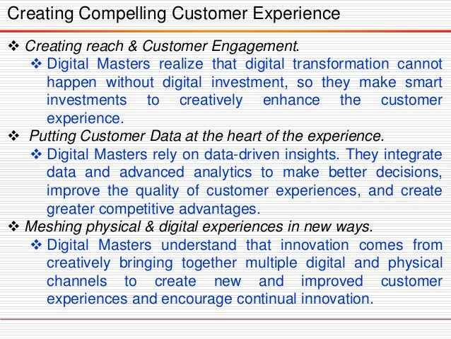 Creating Compelling Customer Experience  Creating reach & Customer Engagement.  Digital Masters realize that digital tra...