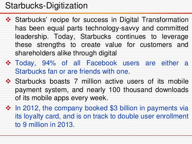 Starbucks-Digitization  Starbucks' recipe for success in Digital Transformation has been equal parts technology-savvy and...