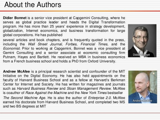 About the Authors Didier Bonnet is a senior vice president at Capgemini Consulting, where he serves as global practice lea...