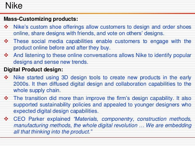 Nike Connecting digital silos:  Nike was innovating successfully in silos, but missing potential synergies between them. ...