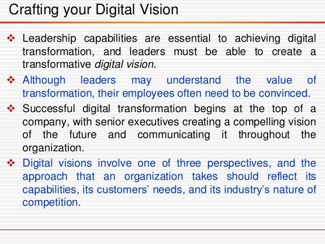 Transformative Digital Vision  A truly transformative digital vision must build on an organization's strengths, engage it...