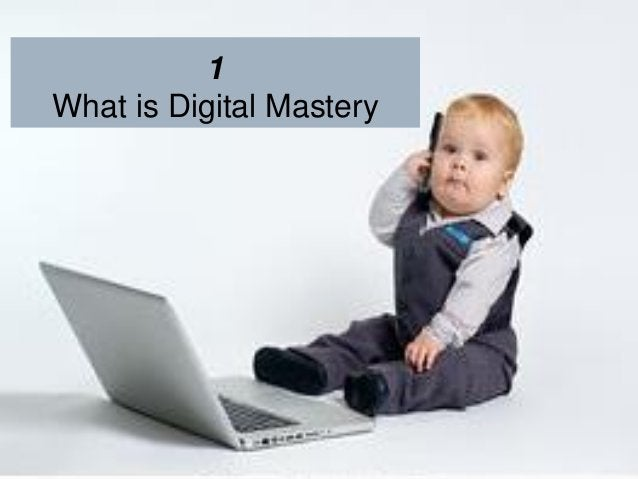 1 What is Digital Mastery