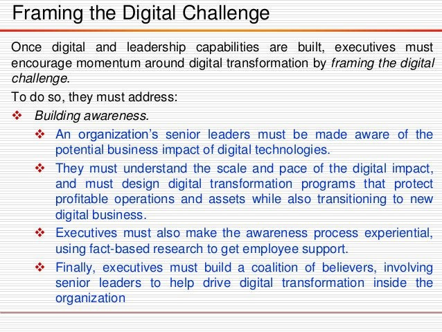 Mobilizing the Organization The transformation to digital mastery can occur when the organization is mobilized. To mobiliz...