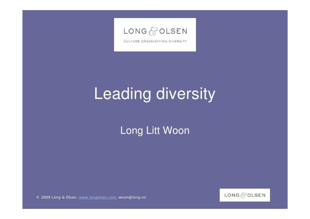 Leading diversity                                         Long Litt Woon     © 2009 Long & Olsen, www.longolsen.com, woon@...