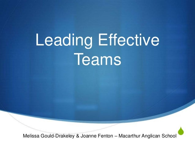 S Leading Effective Teams Melissa Gould-Drakeley & Joanne Fenton – Macarthur Anglican School