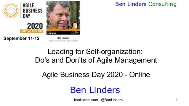 benlinders.com - @BenLinders 1 Ben Linders Consulting Leading for Self-organization: Do's and Don'ts of Agile Management A...