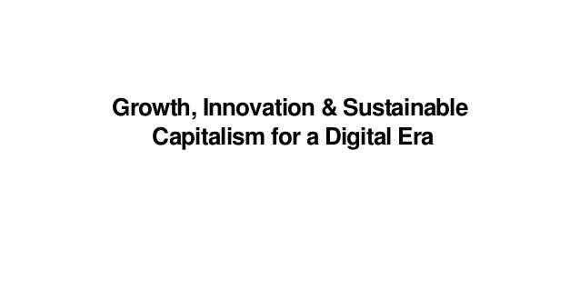 Growth, Innovation & Sustainable Capitalism for a Digital Era