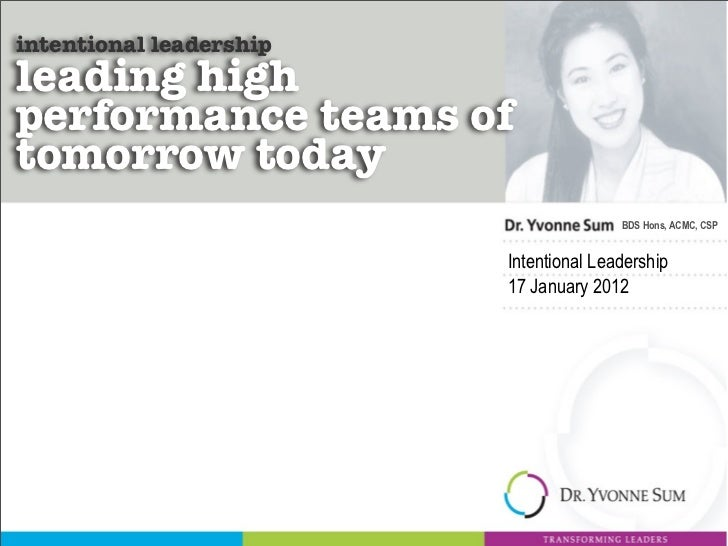 intentional leadershipleading highperformance teams oftomorrow today                                        BDS Hons, ACMC...