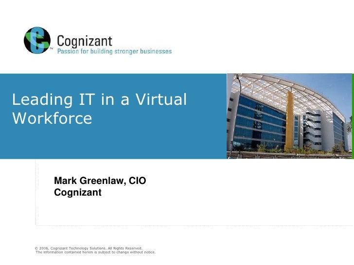 Leading IT in a Virtual  Workforce<br />Mark Greenlaw, CIO<br />Cognizant<br />