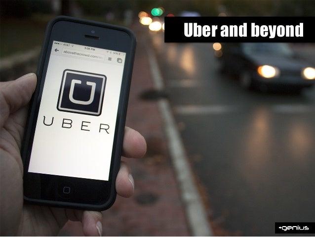Uber and beyond