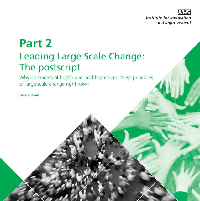 LLSC_POSTSCRIPT_SEP19:Layout 1  20/9/11  12:01  Page 1  Part 2 Leading Large Scale Change: The postscript Why do leaders o...