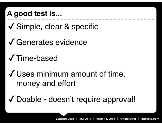 Leading Lean   MX 2014   MAR 16, 2014   @katerutter   intelleto.com ✓Simple, clear & specific ✓Generates evidence ✓Time-bas...