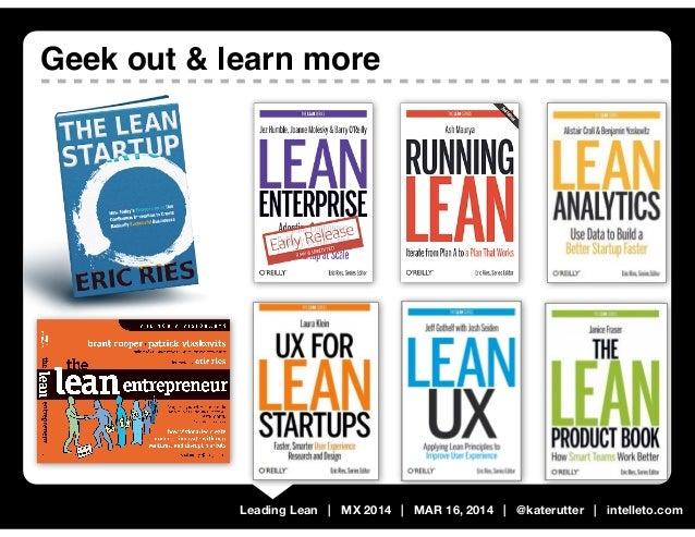 Leading Lean   MX 2014   MAR 16, 2014   @katerutter   intelleto.com Geek out & learn more