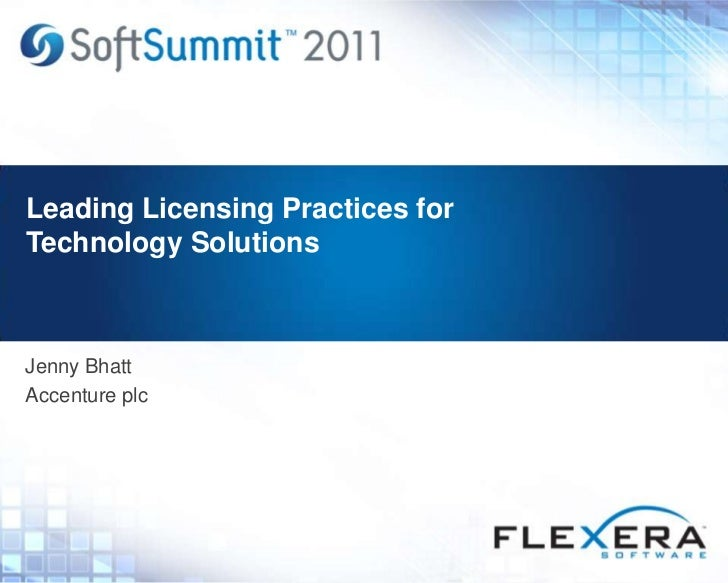 Leading Licensing Practices forTechnology SolutionsJenny BhattAccenture plc