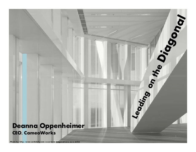 Deanna Oppenheimer CEO, CameoWorks Photo by: http://www.archdaily.com/148680/torre-diagonal-zero-zero-emba 1