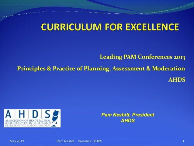Leading PAM Conferences 2013 Principles & Practice of Planning, Assessment & Moderation AHDS May 2013 Pam Nesbitt Presiden...