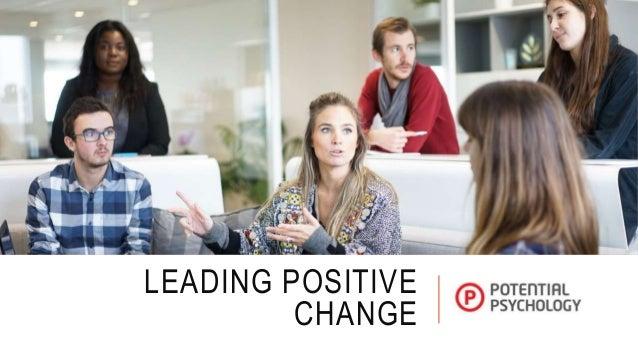LEADING POSITIVE CHANGE
