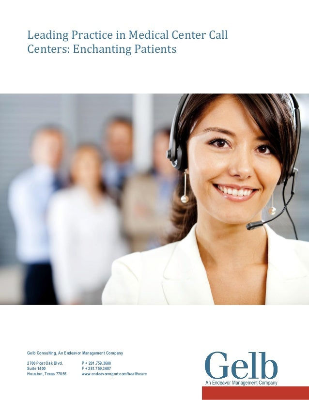 Leading Practice in Medical Center Call Centers: Enchanting Patients  Gelb Consulting, An Endeavor Management Company 2700...